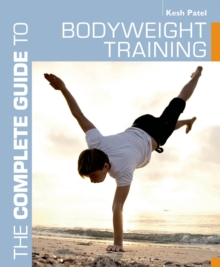 The Complete Guide to Bodyweight Training, Paperback / softback Book