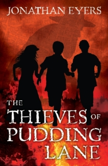 The Thieves of Pudding Lane : A story of the Great Fire of London, Paperback / softback Book