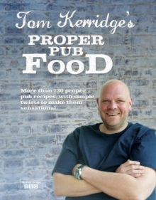 Tom Kerridge's Proper Pub Food, Hardback Book