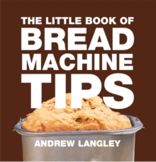 Little Book of Bread Machine Tips, Paperback / softback Book