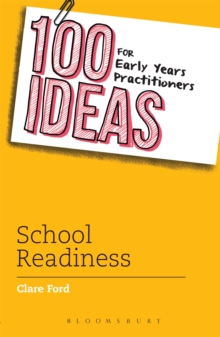 100 Ideas for Early Years Practitioners: School Readiness, Paperback Book