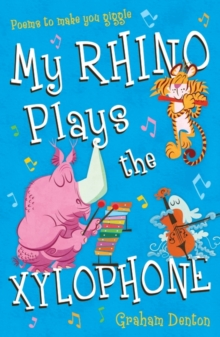 My Rhino Plays the Xylophone : Poems to Make You Giggle, Paperback / softback Book