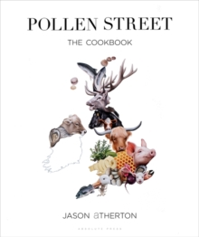 Pollen Street : By Chef Jason Atherton, as Seen on Television's the Chefs' Brigade, Hardback Book