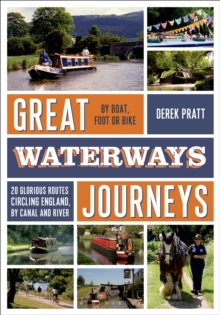 Great Waterways Journeys : 20 Glorious Routes Circling England, by Canal and River, Paperback Book