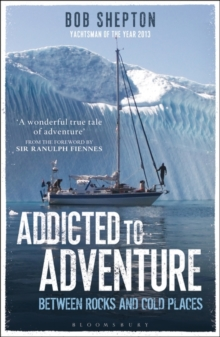 Addicted to Adventure : Between Rocks and Cold Places, Paperback Book