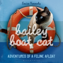 Bailey Boat Cat : Adventures of a Feline Afloat, Hardback Book