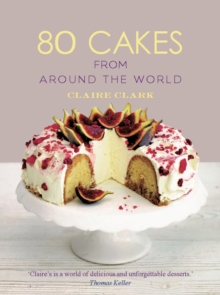 80 Cakes From Around the World, Hardback Book