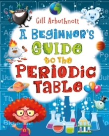 A Beginner's Guide to the Periodic Table, Paperback Book