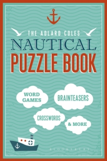 The Adlard Coles Nautical Puzzle Book : Word Games, Brainteasers, Crosswords & More, Paperback Book