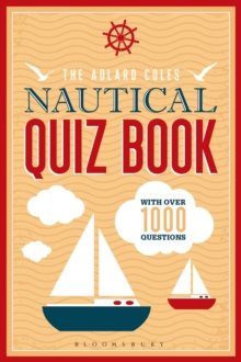 The Adlard Coles Nautical Quiz Book : With 1,000 questions, Paperback / softback Book