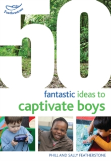 50 Fantastic Ideas to Captivate Boys, Paperback / softback Book