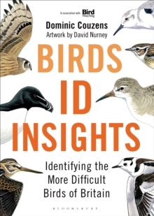Birds: ID Insights : Identifying the More Difficult Birds of Britain, Hardback Book