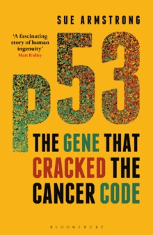 P53 : The Gene That Cracked the Cancer Code, Paperback Book