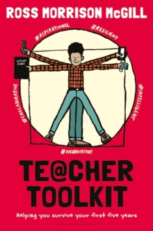 Teacher Toolkit : Helping You Survive Your First Five Years, Paperback / softback Book
