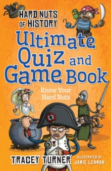 Hard Nuts of History Ultimate Quiz and Game Book, Paperback / softback Book