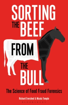Sorting the Beef from the Bull : The Science of Food Fraud Forensics, Paperback / softback Book