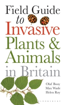 Field Guide to Invasive Plants and Animals in Britain, PDF eBook