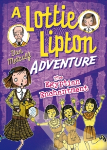 The Egyptian Enchantment A Lottie Lipton Adventure, Paperback / softback Book