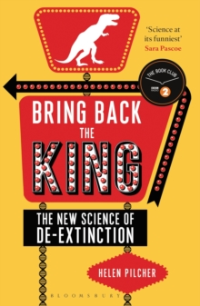 Bring Back the King : The New Science of De-extinction, Paperback Book