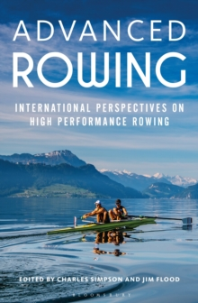 Advanced Rowing : International perspectives on high performance rowing, Paperback Book