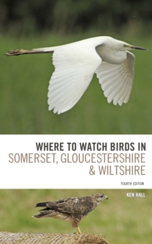 Where To Watch Birds in Somerset, Gloucestershire and Wiltshire, Paperback / softback Book