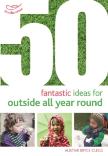 50 Fantastic Ideas for Outside All Year Round, Paperback Book