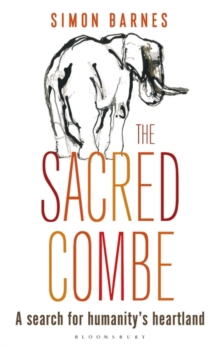 The Sacred Combe : A Search for Humanity's Heartland, Paperback Book