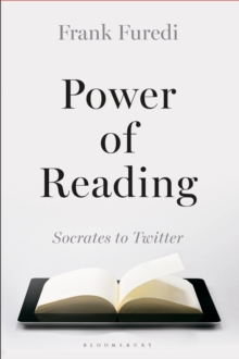 Power of Reading : From Socrates to Twitter, Hardback Book