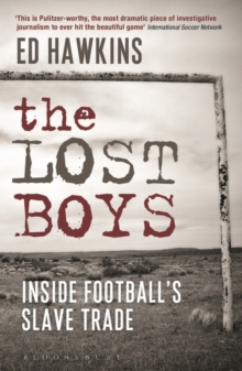 The Lost Boys : Inside Football's Slave Trade, Paperback / softback Book