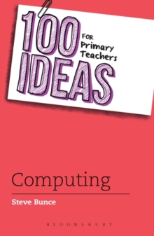 100 Ideas for Primary Teachers: Computing, Paperback / softback Book
