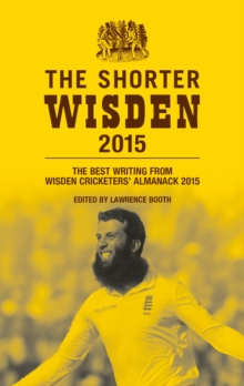 The Shorter Wisden 2015 : The Best Writing from Wisden Cricketers' Almanack 2015, EPUB eBook