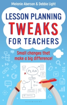 Lesson Planning Tweaks for Teachers : Small Changes That Make A Big Difference, Paperback Book