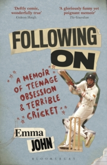 Following on : A Memoir of Teenage Obsession and Terrible Cricket, Paperback Book