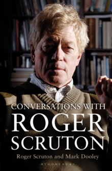 Conversations with Roger Scruton, Hardback Book