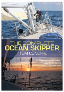 The Complete Ocean Skipper : Deep-water Voyaging, Navigation and Yacht Management, Hardback Book