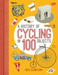 A History of Cycling in 100 Objects, Hardback Book