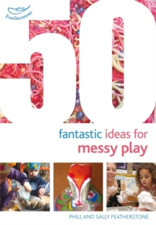 50 Fantastic Ideas for Messy Play, Paperback / softback Book