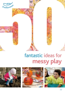 50 Fantastic Ideas for Messy Play, PDF eBook