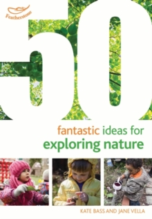 50 Fantastic Ideas for Exploring Nature, Paperback Book