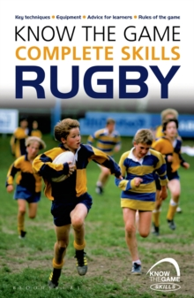 Know the Game: Complete Skills: Rugby, Paperback Book