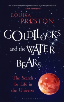 Goldilocks and the Water Bears : The Search for Life in the Universe, Paperback Book