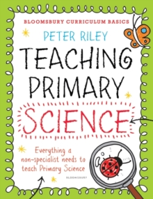Bloomsbury Curriculum Basics: Teaching Primary Science, Paperback Book