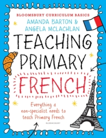 Bloomsbury Curriculum Basics: Teaching Primary French, Paperback / softback Book