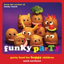 Funky Party : Party Food for Happy Children, PDF eBook