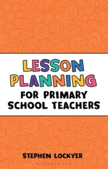 Lesson Planning for Primary School Teachers, Paperback / softback Book