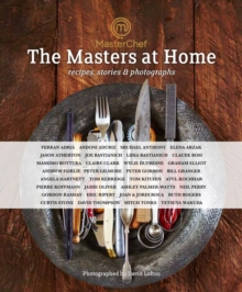 MasterChef: the Masters at Home : Recipes, stories and photographs, PDF eBook
