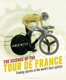 The Science of the Tour de France : Training secrets of the world's best cyclists, Paperback / softback Book