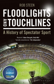 Floodlights and Touchlines: A History of Spectator Sport, Paperback Book