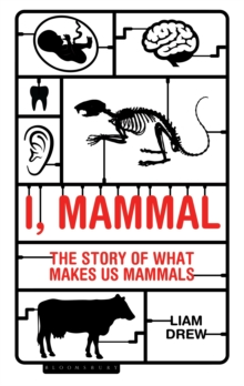 I, Mammal : The Story of What Makes Us Mammals, Hardback Book