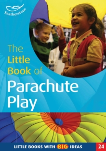 The Little Book of Parachute Play : Little Books with Big Ideas (24), PDF eBook